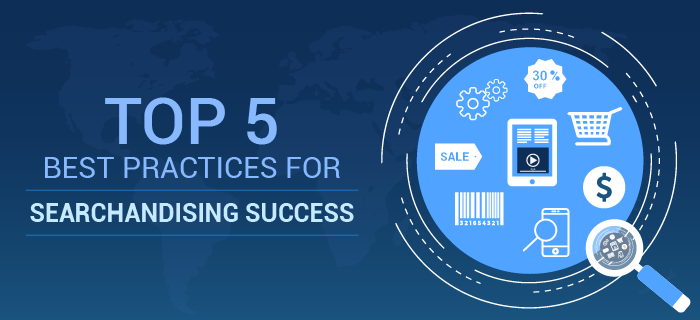 Top 5 Best Practices for Searchandising success