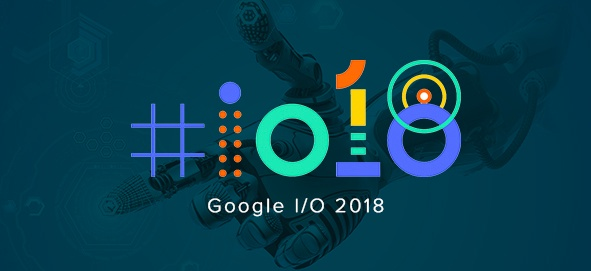 Google i/o 2018 blog