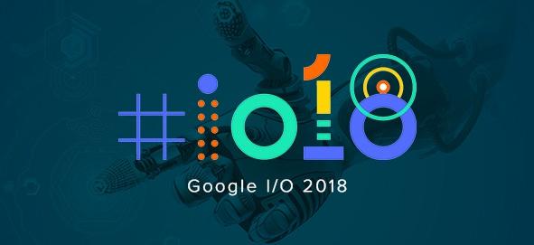 Google i/o 2018 blog